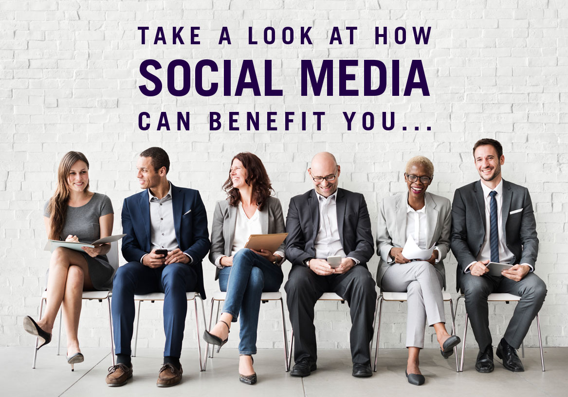 Take a look at how social media can benefit you